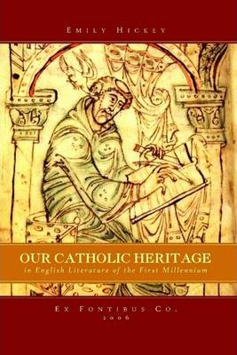 Our Catholic Heritage In English Literature of the First Millennium