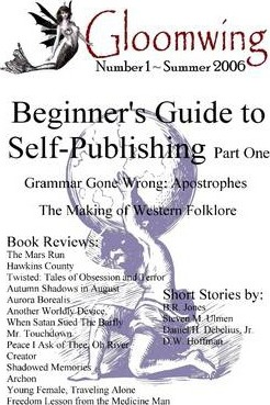Gloomwing Magazine: Number 1: Summer 2006: Beginner's Guide to Self-Publishing: Part One