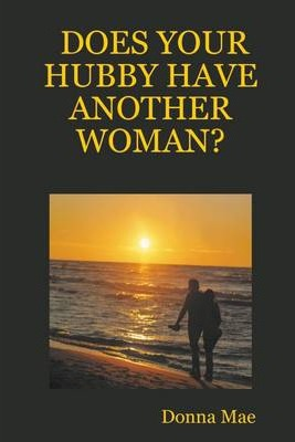 Does Your Hubby Have Another Woman?