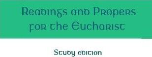 Readings and Propers for the Eucharist: Study Edition