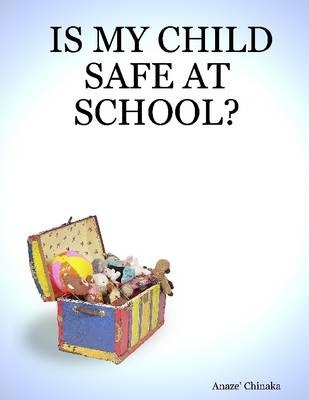 Is My Child Safe at School?