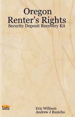 Oregon Renter's Rights: Security Deposit Recovery Kit