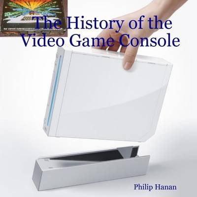 The History of the Video Game Console