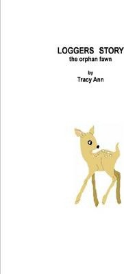 Loggers Story : The Orphan Fawn
