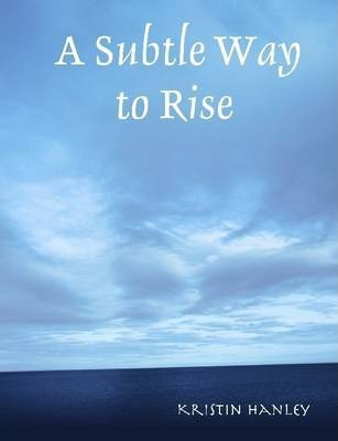A Subtle Way to Rise