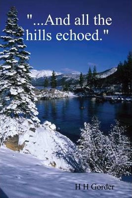 """""""...And All the Hills Echoed."""""""