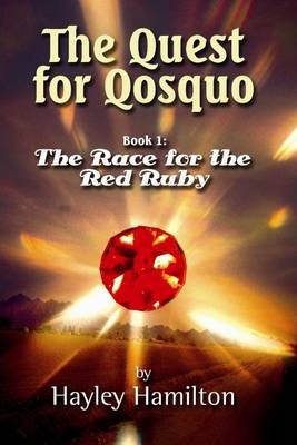 The Quest for Qosquo Book 1: The Race for the Red Ruby