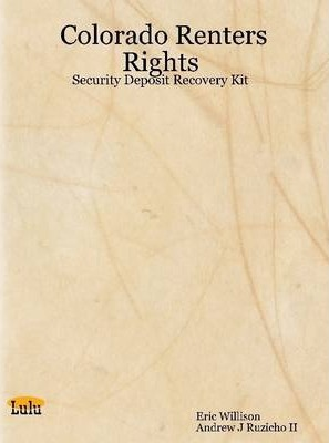 Colorado Renters Rights: Security Deposit Recovery Kit