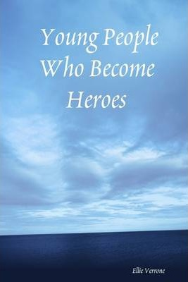 Young People Who Become Heroes