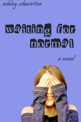 Waiting for Normal: A Novel