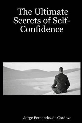 The Ultimate Secrets of Self-Confidence