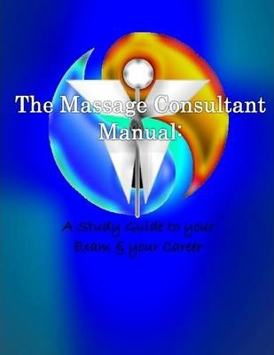 The Massage Consultant Manual