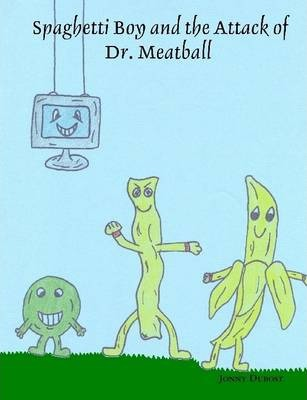 Spaghetti Boy and the Attack of Dr. Meatball