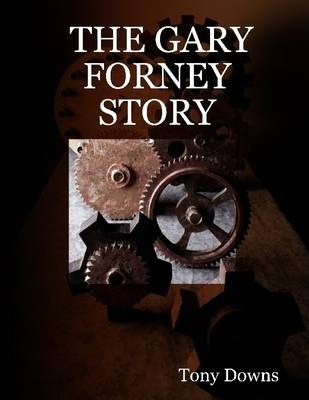 The Gary Forney Story