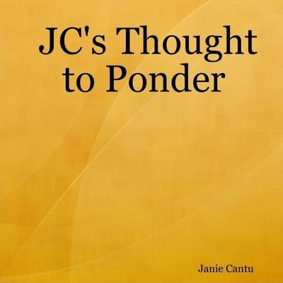 JC's Thought to Ponder