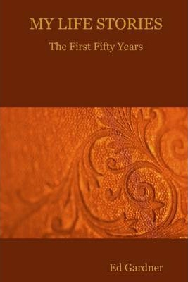 My Life Stories : The First Fifty Years