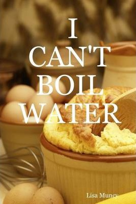 I Can't Boil Water