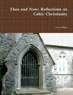 Then and Now: Reflections On Celtic Christianity