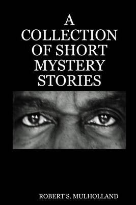 A Collection of Short Mystery Stories