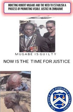 Indicting Robert Gabriel Mugabe and the Need to Establish the Process of Promoting Visible Justice In Zimbabwe: Now is the Time for Justice