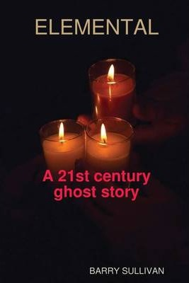 Elemental: A 21st Century Ghost Story
