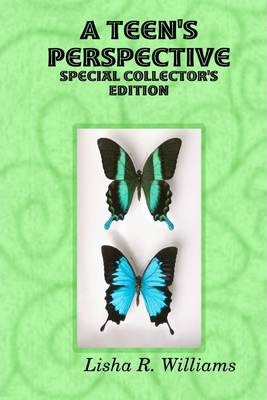 A Teen's Perspective : Special Collector's Edition