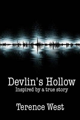 Devlin's Hollow: Inspired by a True Story
