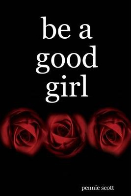 Be a Good Girl