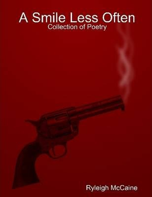 A Smile Less Often: Collection of Poetry