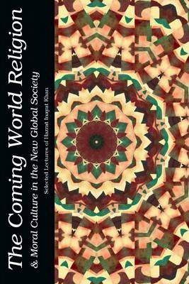 The Coming World Religion & Moral Culture In the New Global Society
