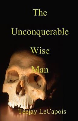 The Unconquerable Wise Man