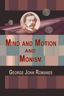 Mind and Motion and Monism