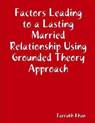 Factors Leading to a Lasting Married Relationship Using Grounded Theory Approach