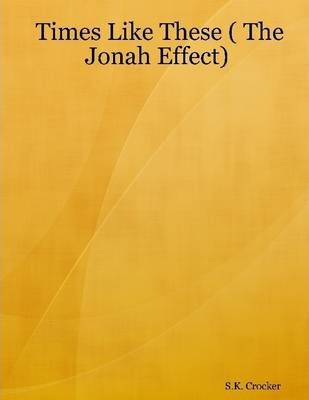 Times Like These ( the Jonah Effect)