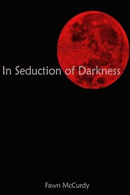 In Seduction of Darkness