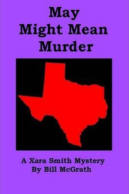 May Might Mean Murder: A Xara Smith Mystery