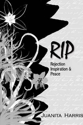 RIP: Rejection, Inspiration & Peace