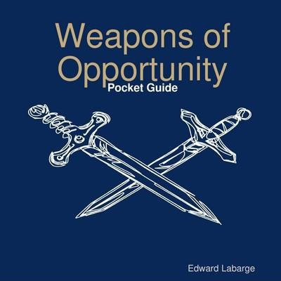 Weapons of Opportunity: Pocket Guide