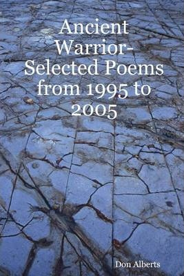 Ancient Warrior: Selected Poems from 1995 to 2005