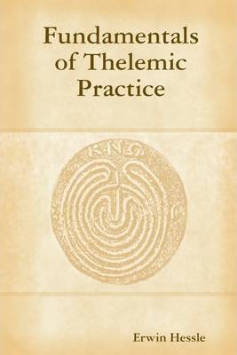 Fundamentals of Thelemic Practice