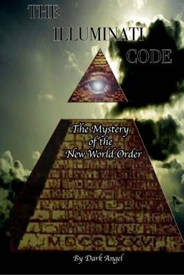 The Illuminati Code: The Mystery of the New World Order