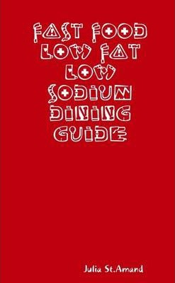 Fast Food Low Fat Low Sodium Dining Guide
