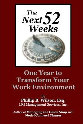 The Next 52 Weeks: One Year to Transform Your Work Environment