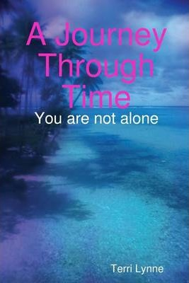 A Journey Through Time: You are Not Alone