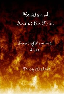 Hearts and Loins On Fire: Poems of Love and Lust