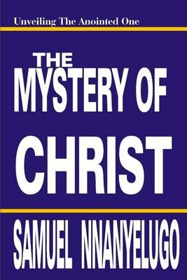 The Mystery of Christ: Unveiling the Anointed One