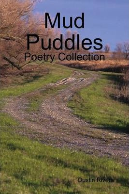 Mud Puddles: Poetry Collection