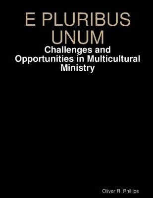E Pluribus Unum: Challenges and Opportunities in Multicultural Ministry