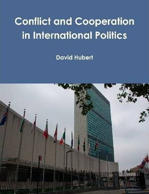 Conflict and Cooperation In International Politics