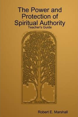 The Power and Protection of Spiritual Authority: Teacher's Guide